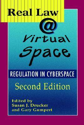 Real Law @ Virtual Space: The Regulation of Cyberspace