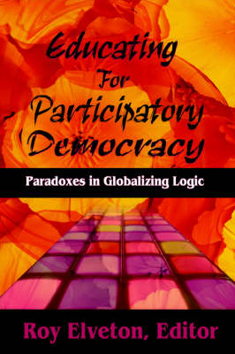 Educating for Participatory Democracy: Paradoxes in Globalizing Logic