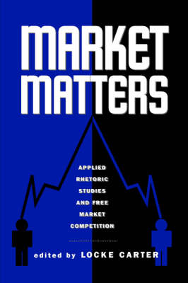 Market Matters: Applied Rhetoric Studies and Free Market Competition