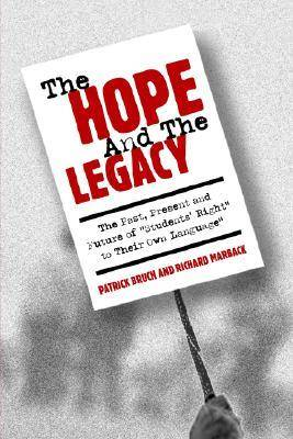 The Hope and the Legacy: The Past,Present and Future of Students' Right to Their Own Language