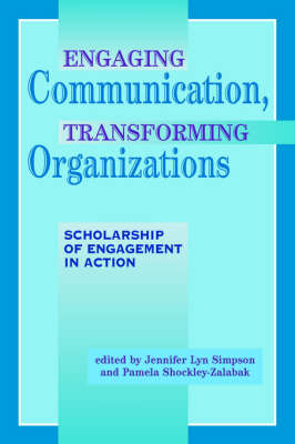 Engaging Communication, Transforming Organizations: Scholarship of Engagement in Action