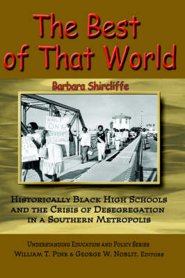 The Best of That World: Historically Black High Schools and the Crisis of Segregation in a Southern Metropolis