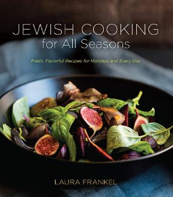Jewish Cooking for All Seasons: Fresh, Flavorful Recipes for Holidays and Every Day