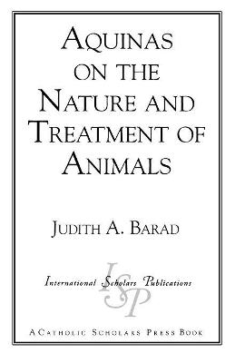 Aquinas on the Nature and Treatment of Animals