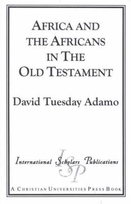 Africa and the Africans in the Old Testament and Its Environments