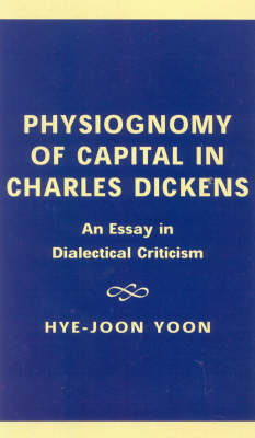 Physiognomy of Capital in Charles Dickens: An Essay in Dialectical Criticism