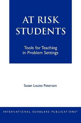 At-Risk Students: Tools for Teaching in Problem Settings