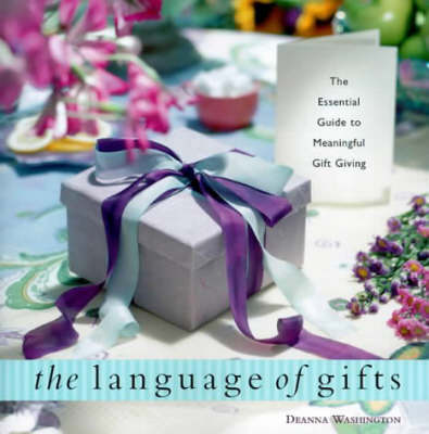 Language of Gifts: The Esential Guide to Meaningful Gift Giving