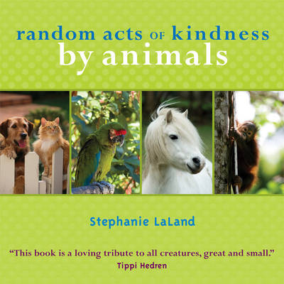 Random Acts of Kindness by Animals