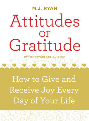 Attitudes of Gratitude - 10th Anniversary Edition: How to Give and Receive Joy Every Day of Your Life