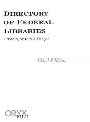 Directory of Federal Libraries, 3rd Edition