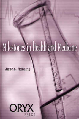 Milestones in Health and Medicine