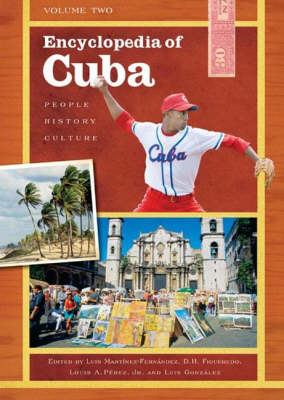 Encyclopedia of Cuba [2 volumes]: People, History, Culture
