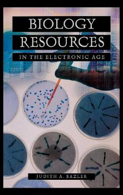 Biology Resources in the Electronic Age