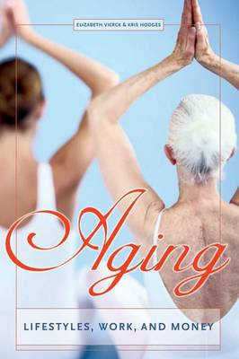 Aging: Lifestyles, Work, and Money