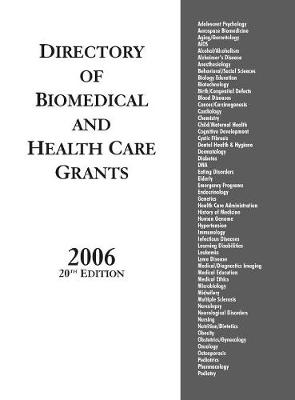 Directory of Biomedical and Health Care Grants 2006, 20th Edition