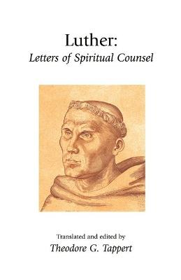 Luther: Letters of Spiritual Counsel: Letters of Spiritual Counsel