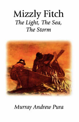 Mizzly Fitch: The Light, the Sea, the Storm
