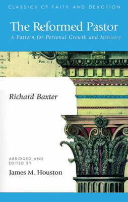 The Reformed Pastor: A Pattern for Personal Growth and Ministry