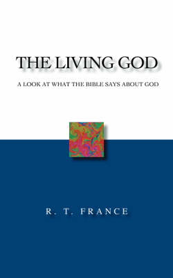 The Living God: A Look at What the Bible Says About God