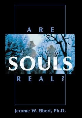 Are Souls Real?