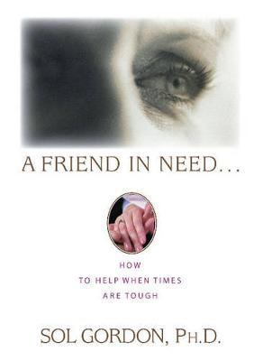 A Friend in Need: How to Help When Times are Tough