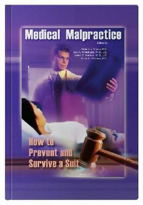 Medical Malpractice: How to Prevent and Survive a Suit