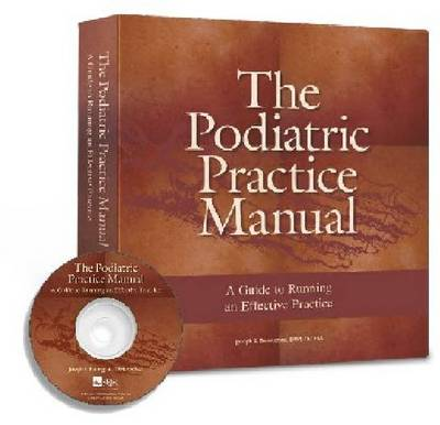 The Podiatric Practice Manual: A Guide to Running an Effective Practice