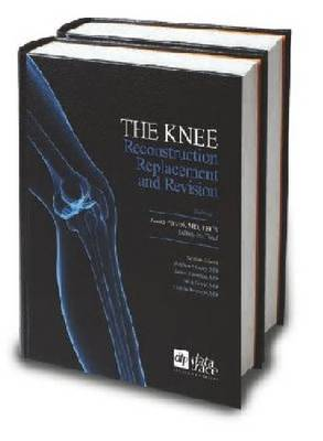 The Knee: Reconstruction, Replacement and Revision