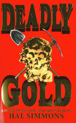 Deadly Gold: A Novel of Mystery & Suspense