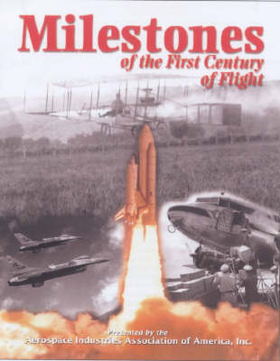 Milestones of the First Century of Flight