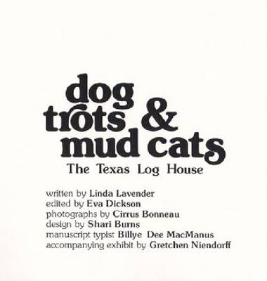 Dog Trots & Mud Cats: The Texas Log House