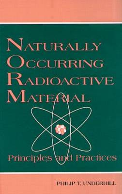 Naturally Occurring Radioactive Materials: Principles and Practices