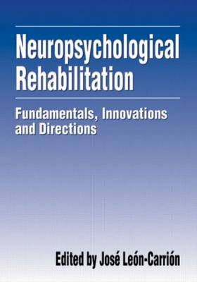Neuropsychological Rehabilitation: Fundamentals, Innovations, and Directions