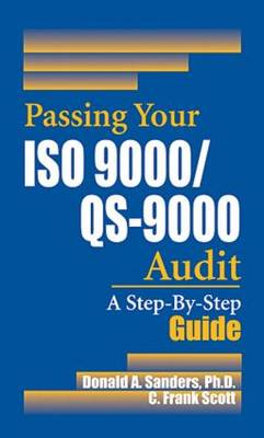 Passing Your ISO 9000/QS-9000 Audit: A Step-By-Step Approach