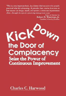 Kick Down the Door of Complacency: Seize the Power of Continuous Improvement