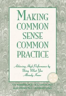 Making Common Sense Common Practice: Achieving High Performance Using What You Already Know