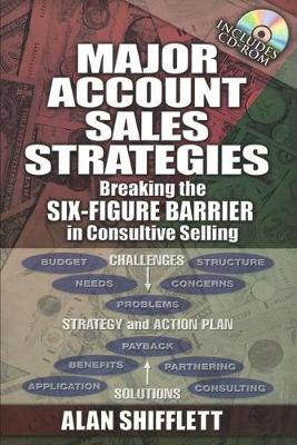 Major Account Sales Strategies: Breaking the Six-Figure Barrier in Consultive Selling