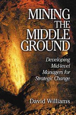 Mining The Middle Ground: Developing Mid-level Managers for Strategic Change