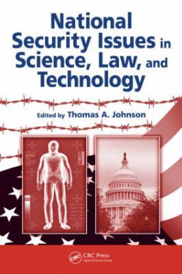 National Security Issues in Science, Law, and Technology: Confronting Weapons of Terrorism