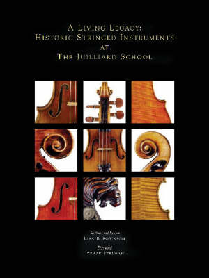 A Living Legacy: Historic Stringed Instruments at the Juilliard School