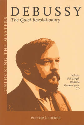 Debussy: The Quiet Revolutionary