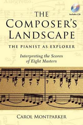 MontParker Carol the Composers Landscape Pianist as Exporer Bam book/CD: The Pianist as Explorer - Interpreting the Scores of Eight Masters