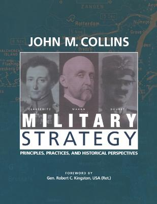 Military Strategy: Principles, Practices, and Historical Perspectives