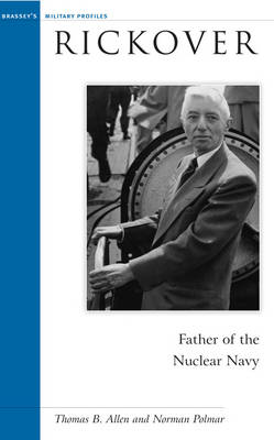Rickover: Father of the Nuclear Navy