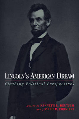 Lincoln's American Dream: Clashing Political Perspectives