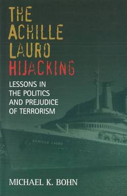 "The ""Achille Lauro"" Hijacking: Lessons in the Politics and Prejudice of Terrorism"