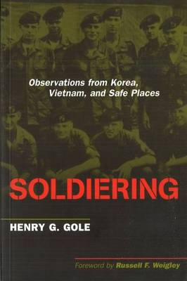 Soldiering: Observations from Korea, Vietnam, and Safe Places