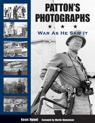 Patton'S Photographs: War as He Saw it