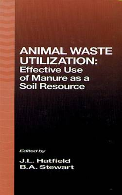 Animal Waste Utilization: Effective Use of Manure as a Soil Resource